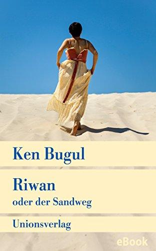 Riwan oder der Sandweg: Roman (Unionsverlag Taschenbücher)