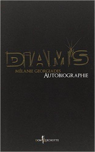 Diam's autobiographie de Mlanie Georgiades ( 27 septembre 2012 )