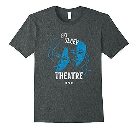 Eat Sleep Theatre T shirt Drama Actor Actress Gift Tee Mask Male Medium Dark Heather