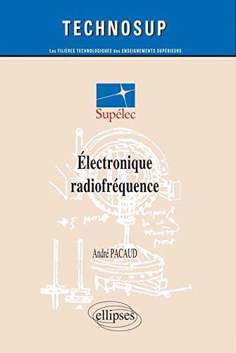 Électronique radiofréquence par André Pacaud