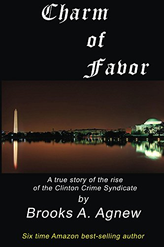 Charm of Favor: A true story of the rise of the Clinton Crime Syndicate (English Edition) por Brooks Agnew