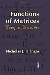 Functions of Matrices: Theory and Computation (Other Titles in Applied Mathematics) by Nicholas J. Higham (2008-03-26)