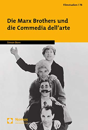 Die Marx Brothers und die Commedia dellarte (Filmstudien 78 ...
