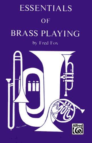 Essentials of Brass Playing (Vo28Embx) por Fred Fox