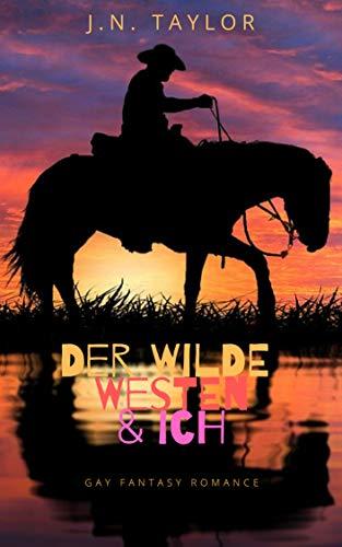 Der Wilde Westen & ich