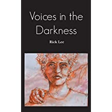 Voices in the Darkness by Rick Lee (2015-04-24)