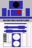 Our Disney World Vacation Planner: R2D2 Star wars style travel sized Walt Disney World Orlando Vacation Planner, plan hotels, dining, fast passes and ... holiday preparation tool [Lingua Inglese]