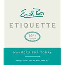 Emily Post's Etiquette, 19th Edition: Manners for Today