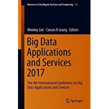 Big Data Applications and Services 2017: The 4th International Conference on Big Data Applications and Services (Advances in Intelligent Systems and Computing)
