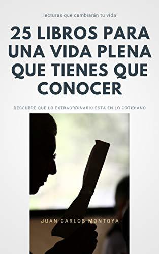 25 libros para una vida plena que tienes que conocer eBook: Juan ...