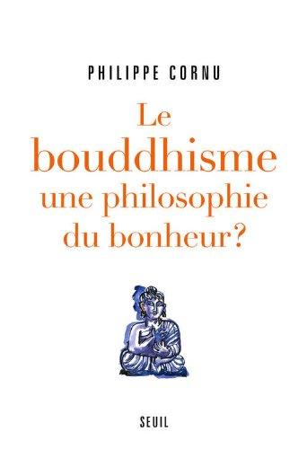 Le Bouddhisme, une philosophie du bonheur ? : 12 questions pour comprendre la voie du Bouddha