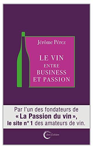 Le vin entre business et passion por Jérôme Pérez