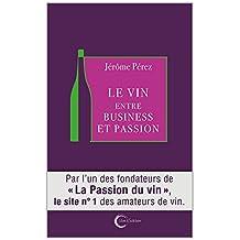 Le vin entre business et passion