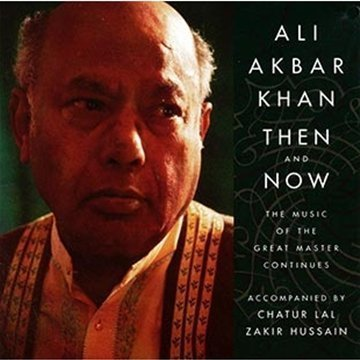 Then And Now by Ustad Ali Akbar Khan (1995-09-07)