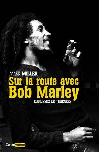 Sur la route de Bob Marley - Coulisses de tournées