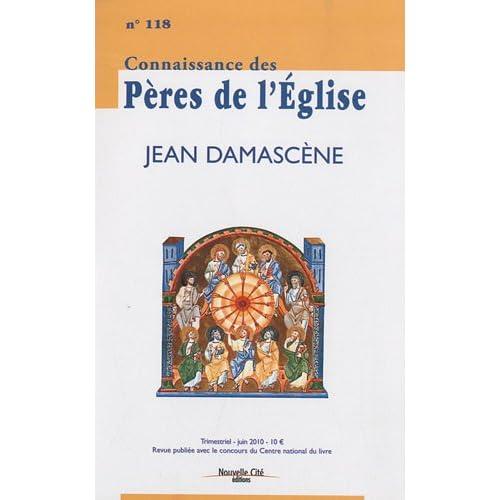 Connaissance des Pères de l'Eglise, N° 118, Juin 2010 : Jean Damascène