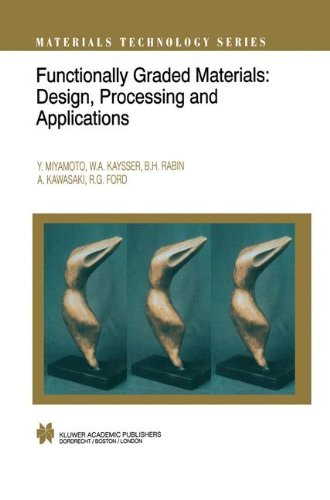 Functionally Graded Materials: Design, Processing and Applications (Materials Technology Series)