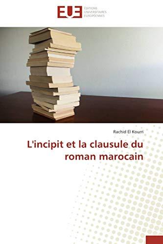 L'incipit et la clausule du roman marocain (OMN.UNIV.EUROP.)