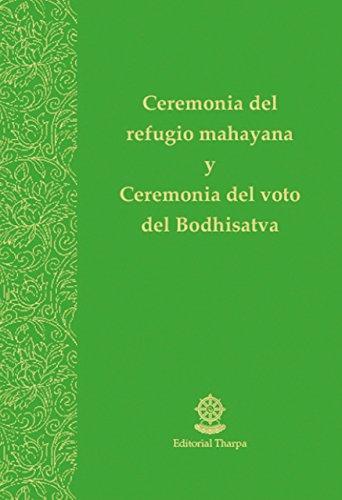 Ceremonia del refugio mahayana y Ceremonia del voto del Bodhisatva por Gueshe Kelsang Gyatso