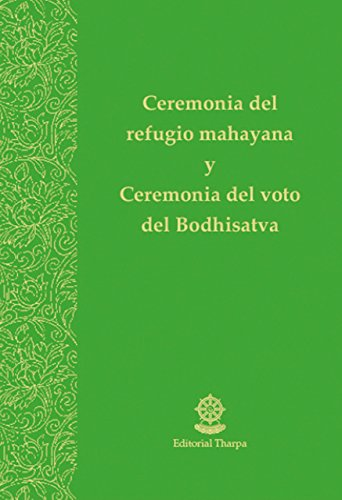 Ceremonia del refugio mahayana y Ceremonia del voto del Bodhisatva