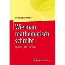 Wie man mathematisch schreibt: Sprache – Stil – Formeln
