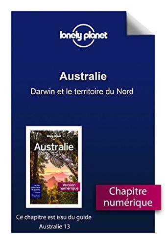 Australie - Darwin et le territoire du Nord