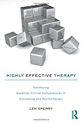 Highly Effective Therapy: Developing Essential Clinical Competencies in Counseling and Psychotherapy by Len Sperry (2009-10-13)