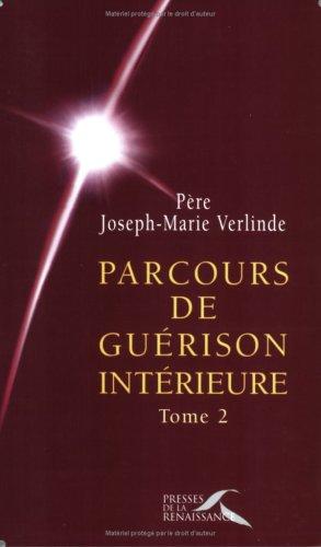 Parcours de guérison intérieure : Tome 2 par Joseph-Marie Verlinde