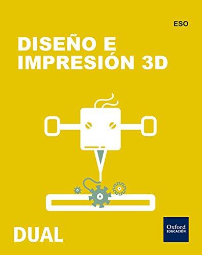 Inicia Dual Tecnología ESO. Diseño E Impresión 3D - 9780190503536