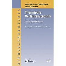 Thermische Verfahrenstechnik: Grundlagen und Methoden (VDI-Buch)