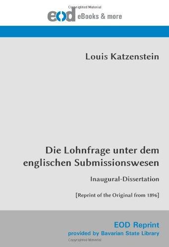 Die Lohnfrage unter dem englischen Submissionswesen: Inaugural-Dissertation [Reprint of the Original from 1896]