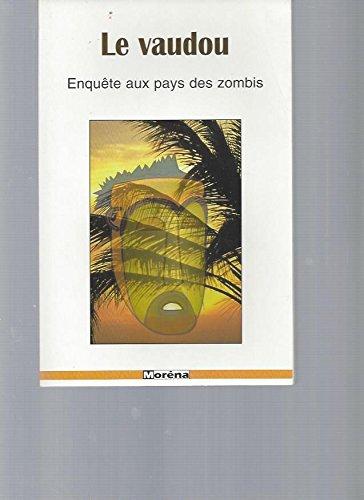 Vaudou, voyage au pays des zombis