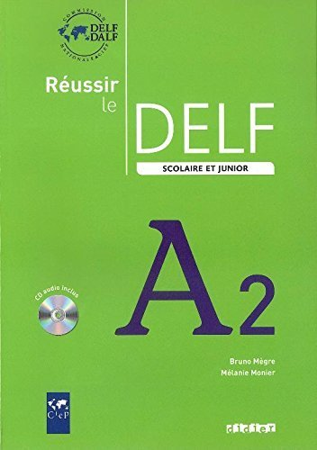 Reussir Le Delf Scolaire et Junior : Livre & CD A2 (French Edition) by Bruno Megre (2013-06-08)