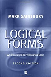 Logical Forms: An Introduction to Philosophical Logic by Mark Sainsbury (2000-12-22)
