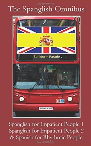 The Spanglish Omnibus: Spanglish for Impatient People 1, Spanglish for Impatient People 2, Spanish for Rhythmic People por Mike Church