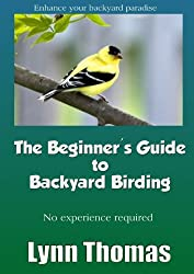 The Beginner's Guide to Backyard Birding (English Edition)