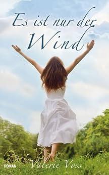 Es ist nur der Wind von [Voss, Valerie]