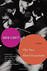 The Two Hotel Francforts: A Novel by Leavitt, David (2014) Paperback