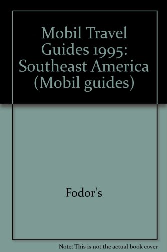 Download From Library Mobil: Southeast 1995: Southeast America (Mobil guides)