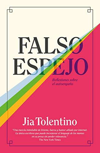 Leer Gratis Falso espejo de Jia Tolentino
