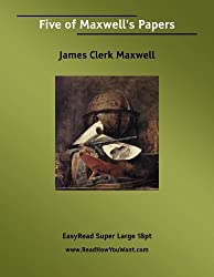 Five of Maxwell's Papers by James Clerk Maxwell (2007-08-21)
