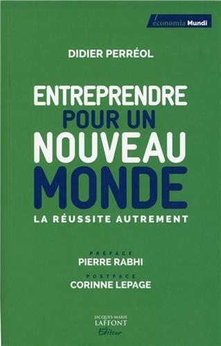 Entreprendre pour un nouveau monde : La réussite autrement