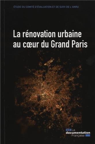 La rénovation urbaine au coeur du Grand Paris