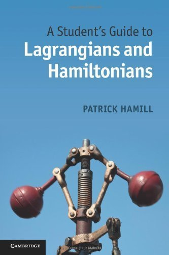 A Student's Guide to Lagrangians and Hamiltonians by Hamill, Patrick (2013) Paperback