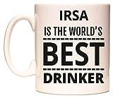 IRSA IS THE WORLD'S BEST DRINKER Tazza di WeDoMugs