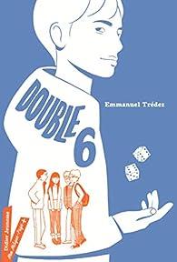 Double 6 par Emmanuel Trédez