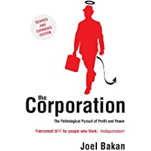 The Corporation: The Pathological Pursuit of Profit and Power (English Edition)