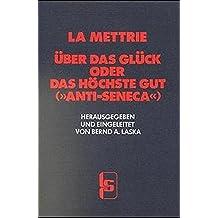 """Über das Glück, oder: Das höchste Gut (""""Anti-Seneca"""") (LSR-Quellen)"""