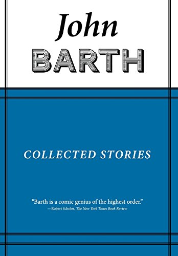 Collected Stories: John Barth (American Literature)