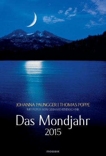 Das Mondjahr 2015: Wand-Spiralkalender mit Fotos von Gerhard Eisenschink por Johanna Paungger